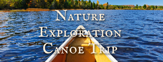 Nature Exploration Canoe Trip